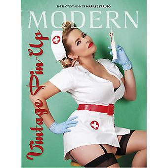 Modern Vintage Pin-Up - The Photography of Marilee Caruso by Marilee C