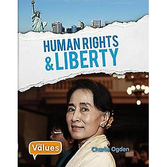 Human Rights and Liberty by Charlie Ogden - 9780778733683 Book