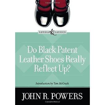 Do Black Patent Leather Shoes Really Reflect Up? by John R Powers - A
