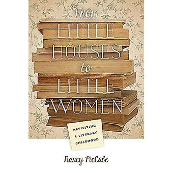 From Little Houses to Little Women - Revisiting a Literary Childhood b