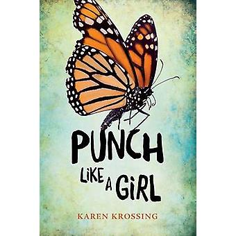Punch Like a Girl by Karen Krossing - 9781459808287 Book