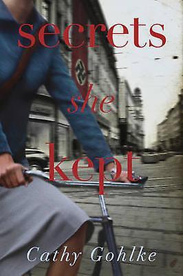 Secrets She Kept by Cathy Gohlke - 9781496400802 Book