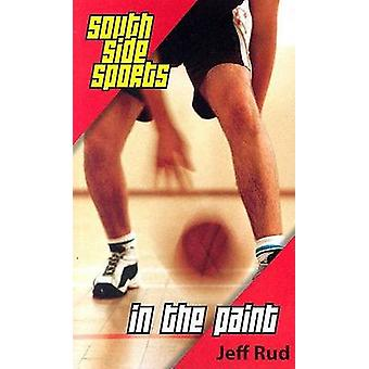 In the Paint - South Side Sports by Jeff Rud - 9781551433370 Book