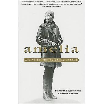 Amelia - A Life of the Aviation Legend by Donald Goldstein - 978159797