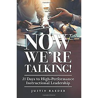 Now We're Talking - 21 Days to High-Performance Instructional Leadersh