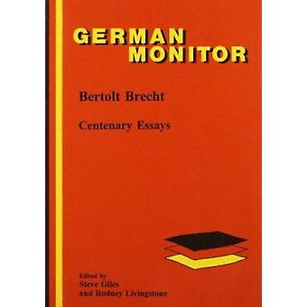 Bertolt Brecht - Centenary Essays by Steve Giles - Rodney Livingstone
