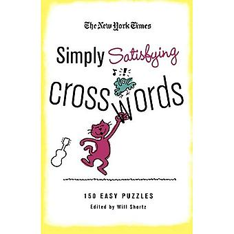 The New York Times Simply Satisfying Crosswords: 150 Easy Puzzles