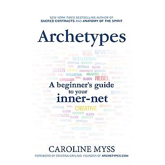Archetypes - a beginners guide to your inner-net 9781781801871