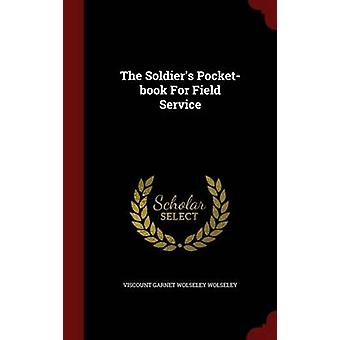 The Soldiers Pocketbook For Field Service von Viscount Garnet Wolseley Wolseley