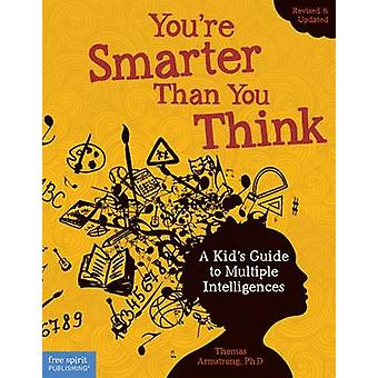 You're Smarter Than You Think - A Kid's Guide to Multiple Intelligence