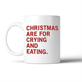 Christmas Are For Crying And Eating Mug Christmas Gift Idea