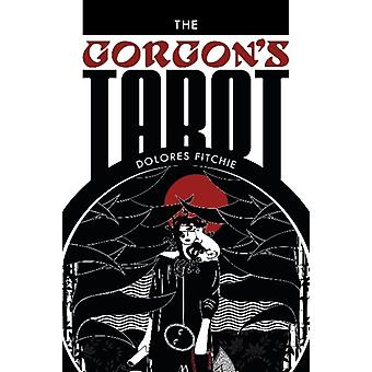 The Gorgon's Tarot (Hardcover) by Fitchie Dolores