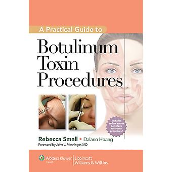 A Practical Guide to Botulinum Toxin Procedures (Cosmetic Procedures) (Cosmetic Procedures for Primary Care) (Hardcover) by Small Rebecca Hoang Dalano