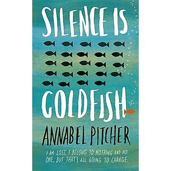 Silence is Goldfish (Hardcover) by Pitcher Annabel