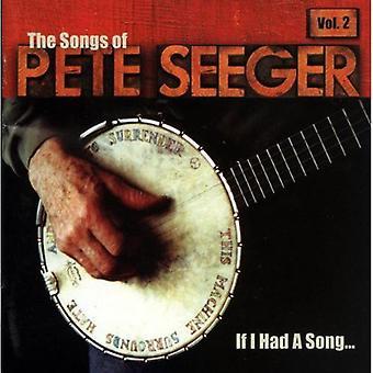 Hvis jeg havde en sang - hvis jeg havde en sang: Vol. 2-sange af Pete Seeger [CD] USA import
