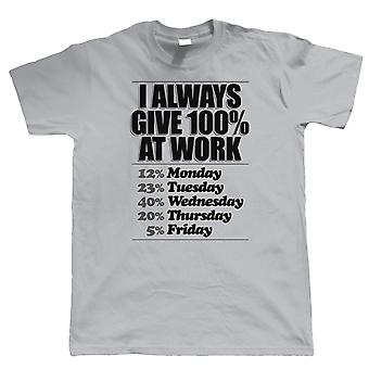 Always Give 100 Percent Mens Funny T Shirt