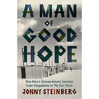 A Man of Good Hope - One Man's Extraordinary Journey from Mogadishu to