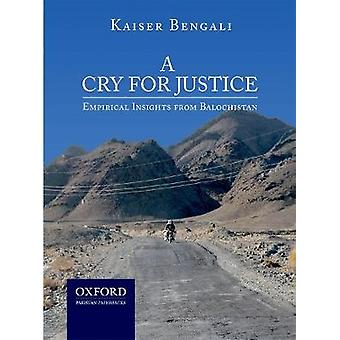 A Cry for Justice - Empirical Insights from Balochistan by Kaiser Beng