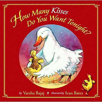 How Many Kisses Do You Want Tonight? by Varsha Bajaj - 9780316067355