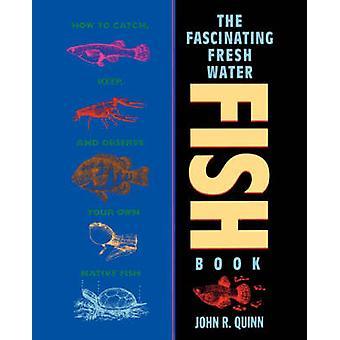 Den fascinerende ferskvandsfisk bog - Sådan Catch - holde og observere