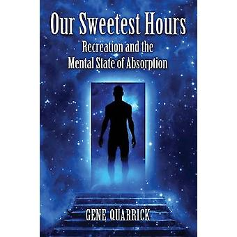 Our Sweetest Hours - Recreation and the Mental State of Absorption by