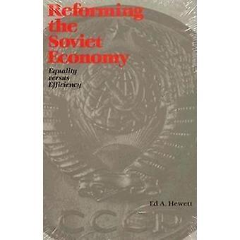 Reform der sowjetischen Wirtschaft - Gleichheit vs. Effizienz durch Ed A. Hewett
