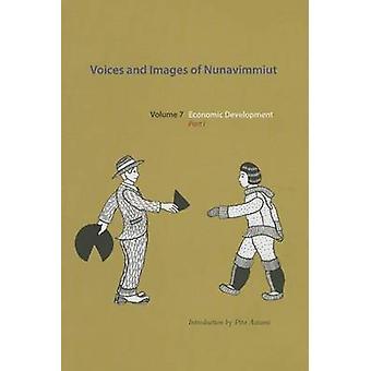 Voices and Images of Nunavimmiut - Economic Development - Volume 7 -  P