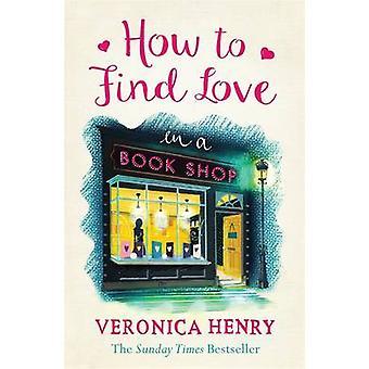 Como encontrar o amor em uma livraria por Veronica Henry - 9781409146896 livro