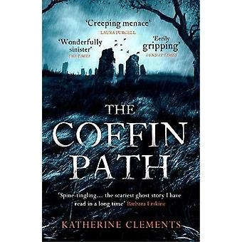 The Coffin Path - 'The perfect ghost story' by The Coffin Path - 'The p