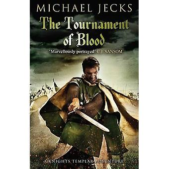 The Tournament of Blood by Michael Jecks - 9781471126277 Book