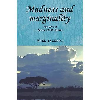 Galenskap och marginalitet - livet för Kenyas vit Insane av Andrew
