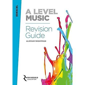 Edexcel A Level Music Revision Guide by Alistair Wightman - 978178558