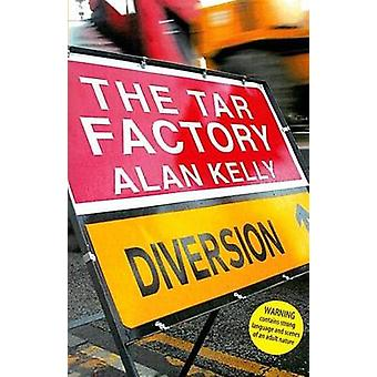 The Tar Factory by Alan Kelly - 9781842820506 Book