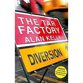 Die Tar-Fabrik von Alan Kelly - 9781842820506 Buch