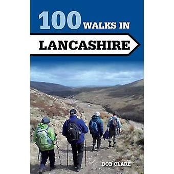 100 Walks in Lancashire by Bob Clare - 9781847978998 Book