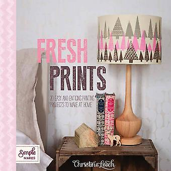 Fresh Prints - 25 Easy and Enticing Printing Projects to Make at Home