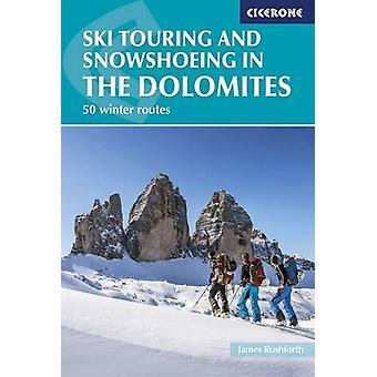 Ski Touring and Snowshoeing in the Dolomites - 50 Winter Routes by Lyn