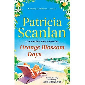 Orange Blossom Days by Patricia Scanlan - 9781471175800 Book