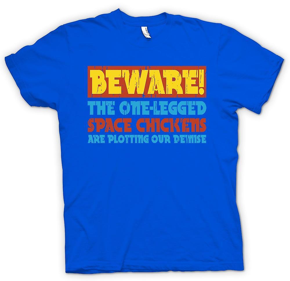 Heren T-shirt - Let op de One Legged ruimte kippen zijn grappig onze ondergang - plotten
