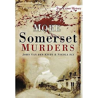 Meer Somerset moorden door Nicola Sly - John Van der Kiste - 9780752457