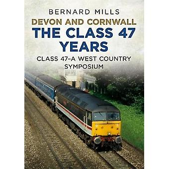 Devon and Cornwall The Class 47 Years - Class 47 A West Country sympos