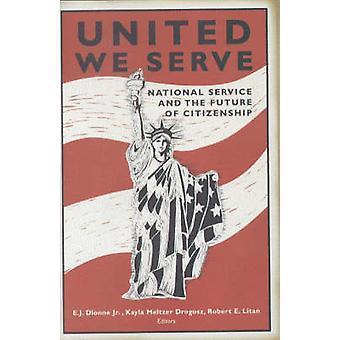 United We Serve - Wehrdienst und die Zukunft der Bürgerschaft von E.