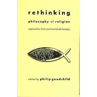 Rethinking Philosophy of Religion - Approaches from Continental Philos