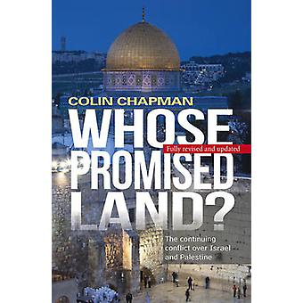 Whose Promised Land? - The Continuing Conflict Over Israel and Palesti