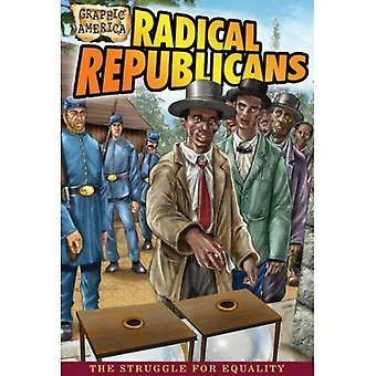 Radical Republicans (Graphic America)