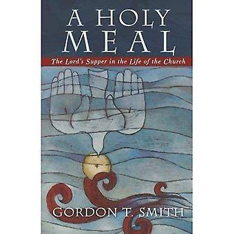 En heliga måltid: Herrens Nattvard i livet i kyrkan