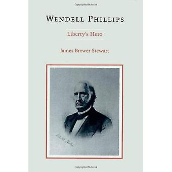 Wendell Phillips: Liberty's Hero