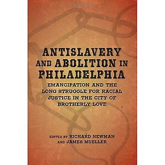 Antislavery and Abolition in Philadelphia