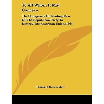 An alle wen kann es betreffen: Die Verschwörung der führenden Männer der Republikanischen Partei, die amerikanischen Union zu zerstören...