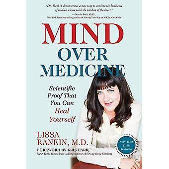 Mind Over medicin: Vetenskapliga bevis att du kan läka dig själv